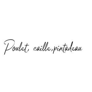 Poulet-Caille-Pintadeau